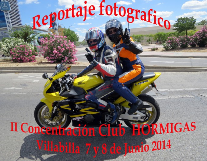 II CONCENTRACION CLUB MOTERO HORMIGAS – 7 y 8 JUNIO 2014